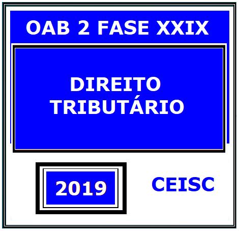 Rateio Direito Tributário OAB 2ª Fase XXIX Ceisc - Repescagem XXVIII   Aulas Inéditas 3